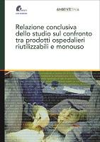 RELAZIONE CONCLUSIVA DELLO STUDIO SUL CONFRONTO TRA PRODOTTI OSPEDALIERI RIUTILIZZABILI E MONOUSO